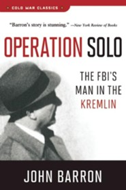Operation Solo: The FBI's Man in the Kremlin  -     By: John Barron