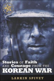 Stories of Faith & Courage from the Korean War