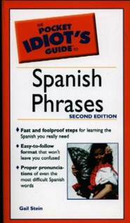 The Pocket Idiot's Guide to Spanish Phrases, 3rd Edition  -     By: Gail Stein