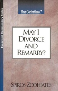 May I Divorce and Remarry? (1 Corinthians 7)