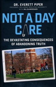 Not a Day Care: Why a Coddled Nation is a Crippled Nation  -     By: Everett Piper