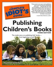 The Complete Idiot's Guide to Publishing Children's Books  -     By: Harold D. Underdown