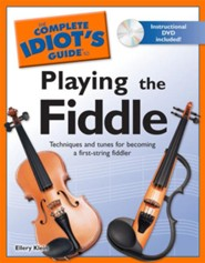 The Complete Idiot's Guide to Playing the Fiddle, Book with DVD  -     By: Ellery Klein