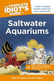 The Complete Idiot's Guide to Saltwater Aquariums, Book with CD
