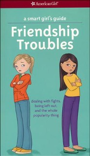 Smart Girl's Guide: Friendship Troubles, revised