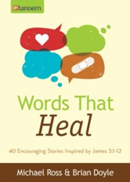Words That Heal: 40 Encouraging Stories Inspiried James 3:1-12