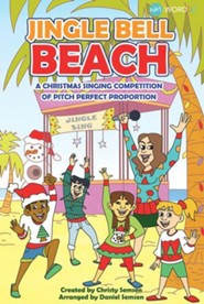 Jingle Bell Beach: A Christmas Singing Competition of Pitch Perfect Proportions Choral Book