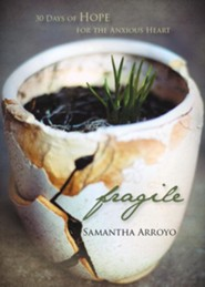 Fragile  -     By: Samantha Arroyo