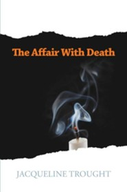 The Affair With Death  -     By: Jacqueline Trought