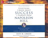 Everything I Know About Success I Learned from Napoleon Hill: Essential Lessons for Using the Power of Positive Thinking - unabridged audiobook on CD  -     Narrated By: Fred Filbrich     By: Don M. Green