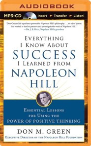 Everything I Know About Success I Learned from Napoleon Hill  -     Narrated By: Fred Filbrich     By: Don M. Green