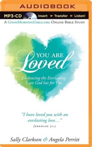 You Are Loved: Embracing the Everlasting Love God has for You - unabridged audiobook on MP-3 CD  -     Narrated By: Kate Rudd     By: Sally Clarkson, Angela Perritt