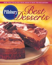 Pillsbury Best Desserts: More Than 350 Recipes from America's Most-Trusted Kitchen  -