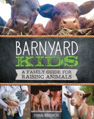 Barnyard Kids: A Family Guide to Raising Animals