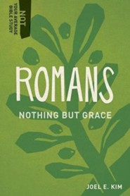 Romans : Nothing But Grace