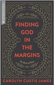Finding God in the Margins: The Book of Ruth