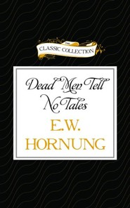 Dead Men Tell No Tales - Unabridged Audiobook on CD  -     Narrated By: Jim Roberts     By: E.W. Hornung