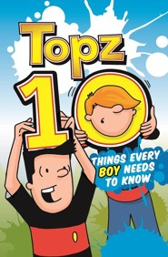 Topz Ten Things Every Boy Needs to Know