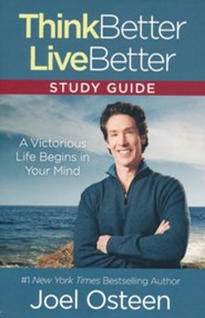 Think Better, Live Better Study Guide: A Victorious Life Begins in Your Mind