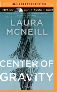 Center of Gravity - unabridged audio book on MP3-CD  -     By: Laura McNeill