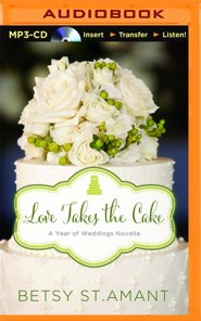 Love Takes the Cake: A September Wedding Story - unabridged audio book on MP3-CD