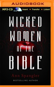 Wicked Women of the Bible - unabridged audio book on MP3-CD  -     By: Ann Spangler
