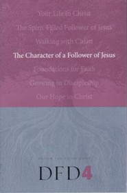 DFD 4  The Character of a Follower of Jesus