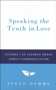 Speaking the Truth in Love: Lessons I've Learned  About Family Communication