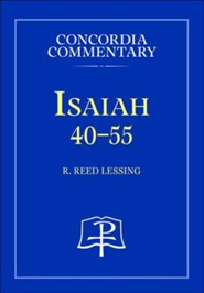 Isaiah 40-55: Concordia Commentary