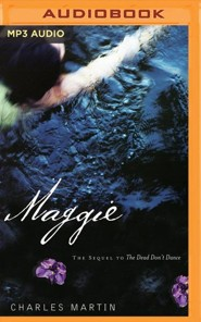 Maggie: The Sequel to The Dead Don't Dance - unabridged audio book on MP3-CD