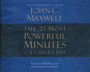 The 21 Most Powerful Minutes in a Leader's Day: Revitalize Your Spirit and Empower Your Leadership - abridged audio book on CD