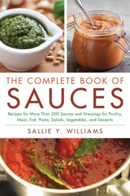 The Complete Book of Sauces  -     By: Sallie Y. Williams