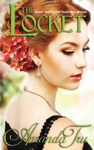 The Locket: Book 2 of the Yesterday Series, Edition 0002
