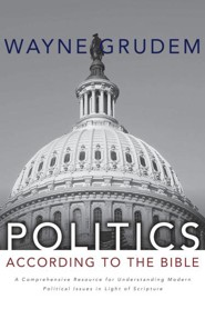 Politics According to the Bible: A Comprehensive Resource for Understanding Modern Political Issues in Light of Scripture - unabridged audio book on CD