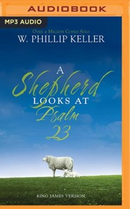 A Shepherd Looks at Psalm 23 - unabridged audio book on MP3-CD