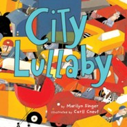 City Lullabye  -     By: Marilyn Singer