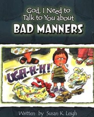 God, I Need to Talk to You about Bad Manners