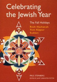 Celebrating the Jewish Year: The Fall Holidays-Rosh Hashanah, Yom Kippur, Sukkot, volume 1