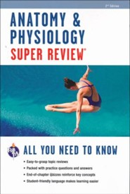 Anatomy & Physiology Super Review, 2nd Ed.