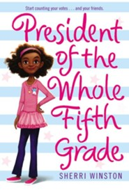 President of the Whole Fifth Grade  -     By: Sherri Winston