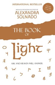 The Book of Light: Ask and Heaven Will Answer  -     By: Alexandra Solnado