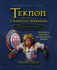 Teknon and the Champion Warriors: Mission Guide (for sons)