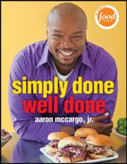Simply Done, Well Done  -     By: Aaron McCargo