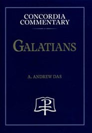 Galatians: Concordia Commentary