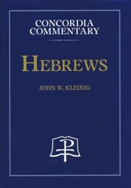 Hebrews: Concordia Commentary