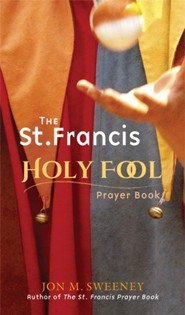The St. Francis Holy Fool Prayer Book