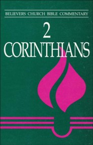 2 Corinthians: Believers Church Bible Commentary