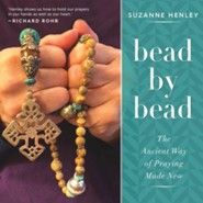 Bead by Bead: The Ancient Way of Praying Made New