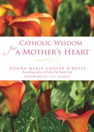 Catholic Wisdom for a Mother's Heart
