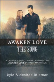 Awaken Love: The Song, A Couple's Devotional
